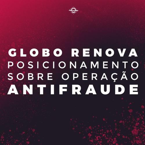 Globo Renova Posicionamento Sobre Operação Antifraude