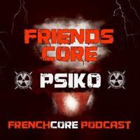 FriendsCore Podcast By Psiko @BT59 18.01.2019