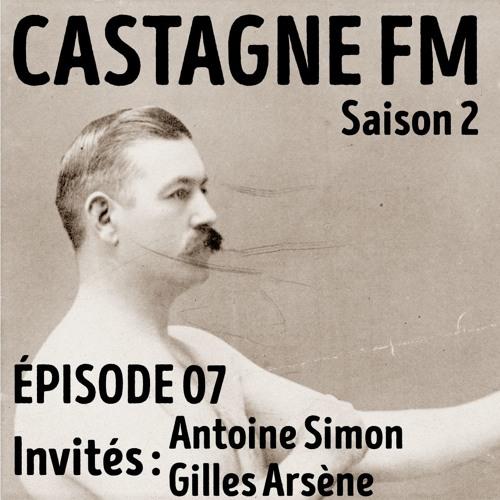 S02 E07 : Antoine Simon et Gilles Arsène