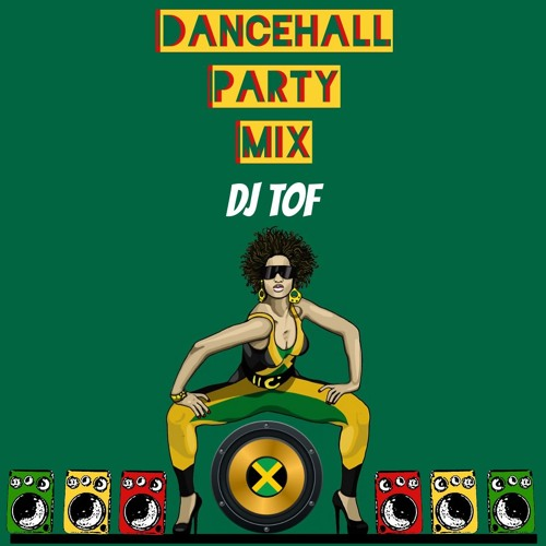 DANCEHALL PARTY MIX [FREE DOWNLOAD] by 🎧🔥DJ TOF MUSIC🔥🎧 | Free