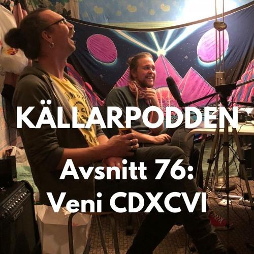 Avsnitt 76: Veni CDXCVI