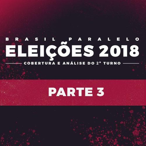 Eleições 2018 - Cobertura e Análise do 2º Turno - 3ª Parte