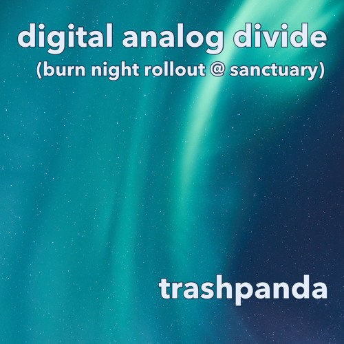 Digital Analog Divide [Burn Night Rollout Live] @ Sanctuary, Burning Man 2018