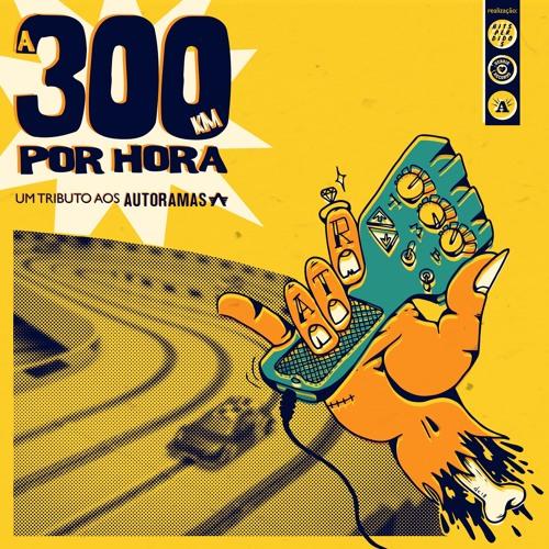 """Tributo Autoramas """"A 300 KM Por Hora"""" - Disco 2"""