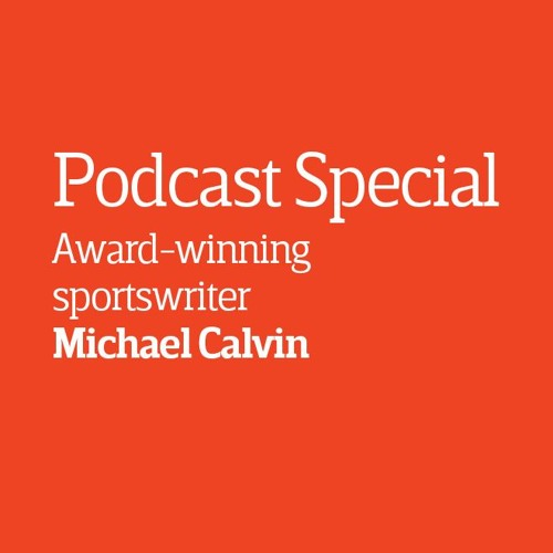 Episode 13 - Interview: Michael Calvin