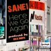 SANE1- HERE WE GO AGAIN (prod by Sixx Digits)