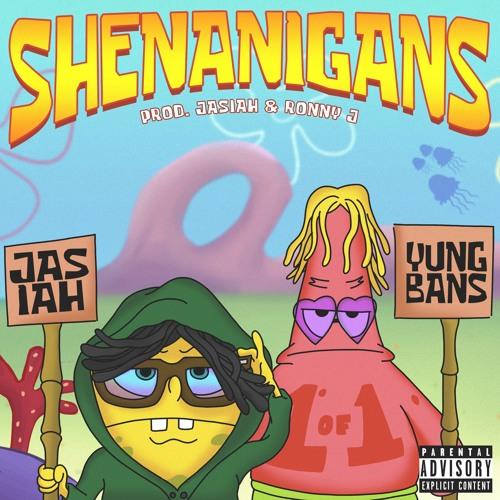 Shenanigans feat. Yung Bans (prod. Jasiah & Ronny J)