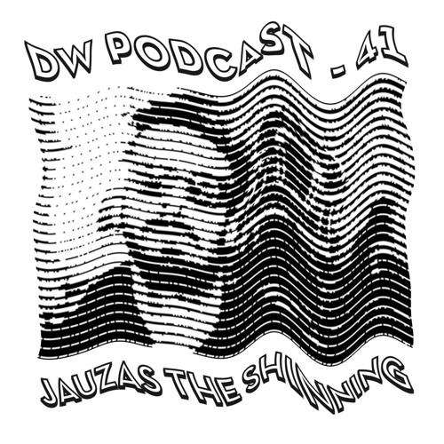 DW Podcast 41 - Jauzas The Shining