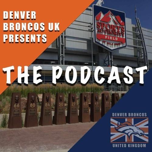 Denver Broncos UK Podcast - Episode 32