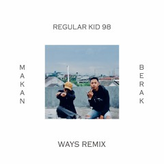 Regular Kid 98 - Makan Berak (WAYS Remix)