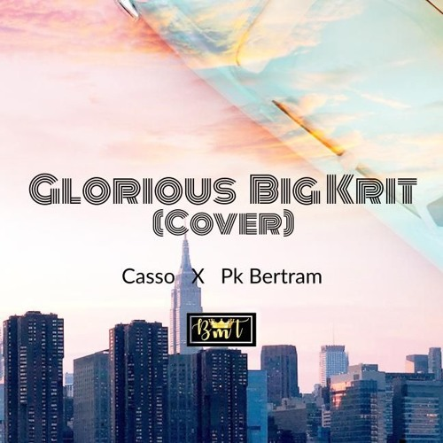 Casso x PK - Glorious (Big K.R.I.T Cover)