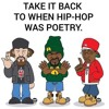 When Hip Hop Was Poetry (R-hytm A-nd P-oetry 101)