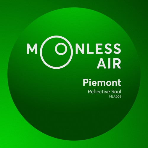 Piemont - Reflective Soul (Moonless Air | MLA005) (Nov. 2018)