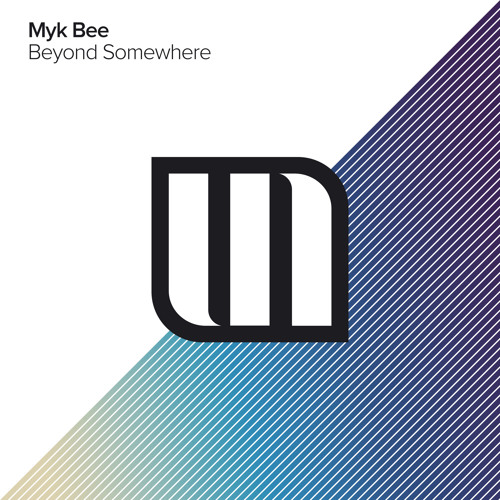 Myk Bee - Beyond Somewhere (Original Mix)