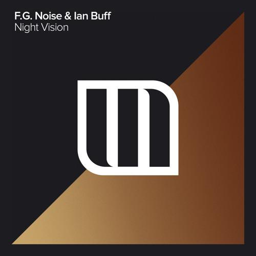 F.G. Noise & Ian Buff - Night Vision (Original Mix)