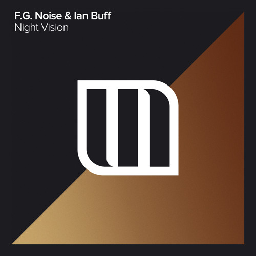 F.G. Noise & Ian Buff - Night Vision (Extended Mix)