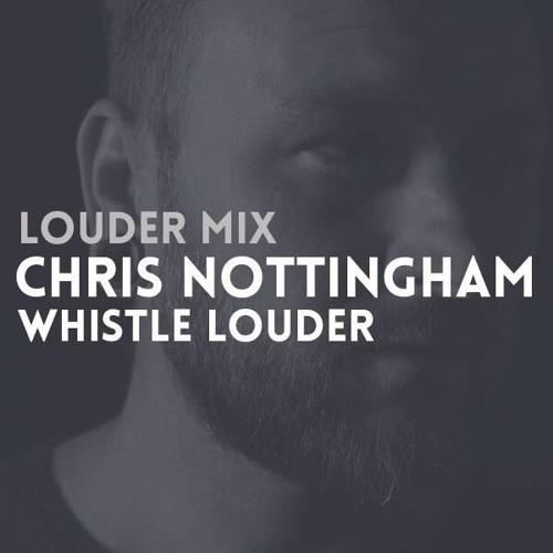 Louder Mix | Chris Nottingham