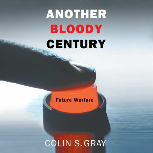 Another Bloody Century by Colin. S Gray, read by David Shaw Parker