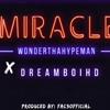 Dreamboihd x Wonder tha hypeman - Miracle /BUY = FREE DOWNLOAD
