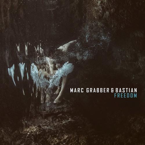 "Marc Grabber & Bastian ""FREEDOM"" Album 2018. // FREE DOWNLOAD"
