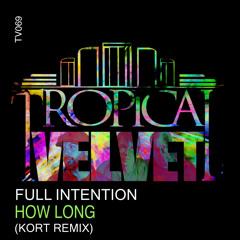 FULL INTENTION - HOW LONG (KORT REMIX) (CLIP)