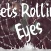 Let's Rolling Eyes - Bản EDM TikTok Được Yêu Thích Nhất | TAOS LYRICS
