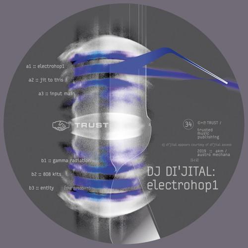 [TRUST34] DJ DI'JITAL - electrohop1 [out january 2019]