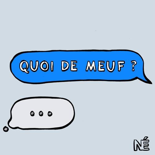 QUOI DE MEUF ?
