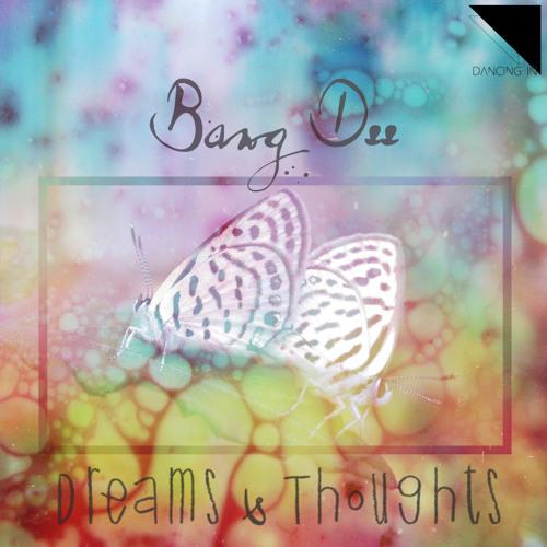 Bang Dee - Dreams & Thoughts EP