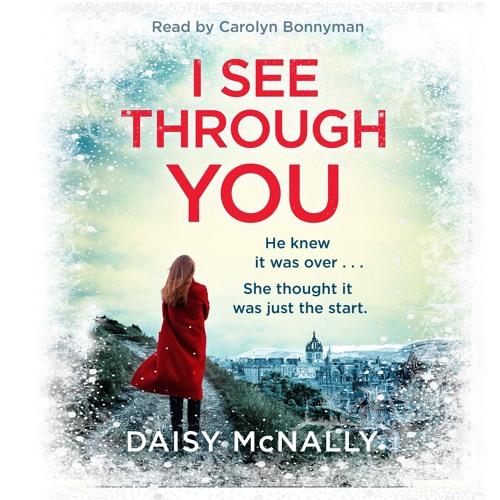 I See Through You by Daisy McNally, read by Carolyn Bonnyman