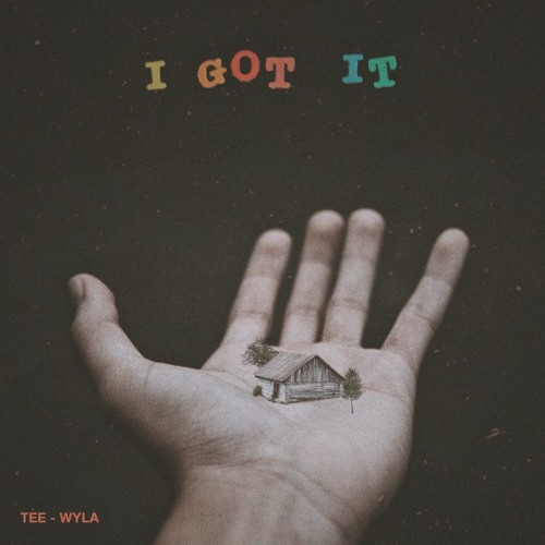 "Tee-Wyla ""I Got It (feat. Armond WakeUp & Jonathan Baker)"""