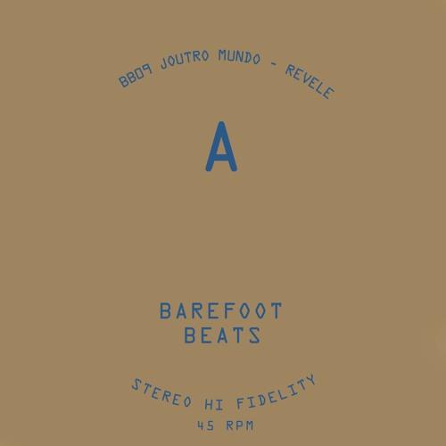 Barefoot Beats 09 - Side A - Revele - Joutro Mundo [Snippet]