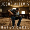 Hayes Carll - Jesus And Elvis