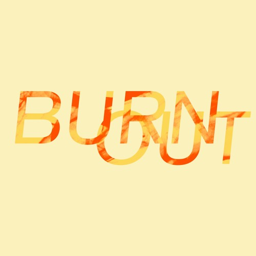 BURN OUT #003 FT. TANIKA CHARLES