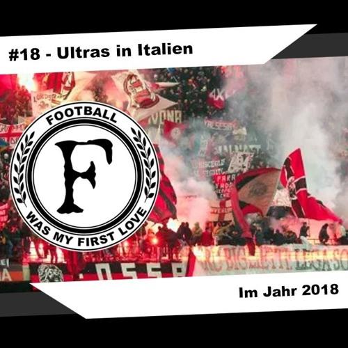#18 - Ultras In Italien Im Jahr 2018