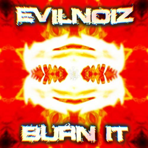 Burn it [Free Download]