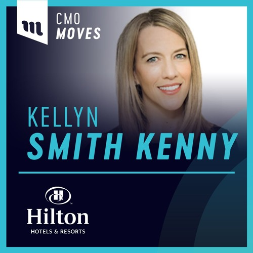 Kellyn Smith Kenny, CMO Of Hilton - Innovate in Service of the Customer