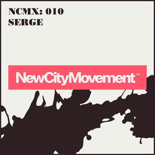 NCM GUEST MIX 010: SERGE