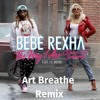 Bebe Rexha ft. LIl Wayne - The Way I Are ( Dance With Somebody ) (Art Breathe Remix )