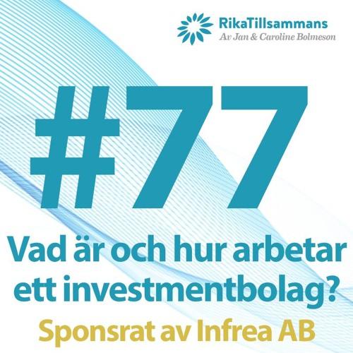 #77 - Vad är och hur arbetar ett investmentbolag? | Med Tony Andersson, VD Infrea AB (Sponsrat)