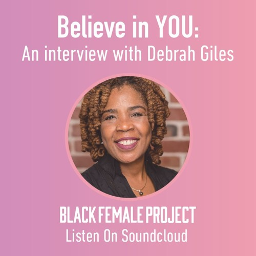 Believe in You: An Interview with Debrah Giles