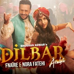 Dilbar Arabic Version  Fnaire Feat. Nora Fatehi
