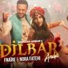 Dilbar Dilbar Araibic Version Fnaire Feat And Nora Fatehi Mp3
