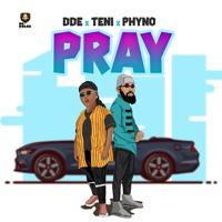 Pray - DDE x Teni x Phyno