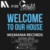 Welcome To Our House Mixmania Records EP 008