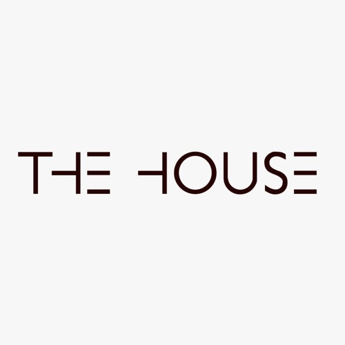 THE HOUSE Vibes