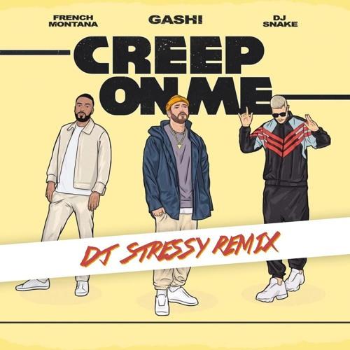 DJ Snake, French Montana & Gashi - Creep On Me (DJ Stressy Remix)  PREVIEW