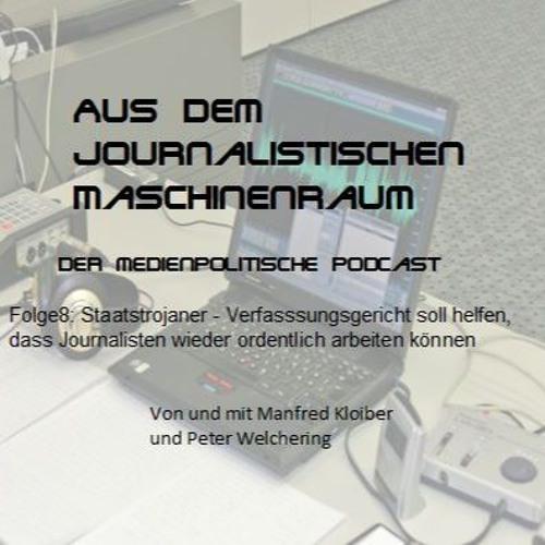 Folge8: Staatstrojaner - Verfassungsgericht soll Journalisten helfen