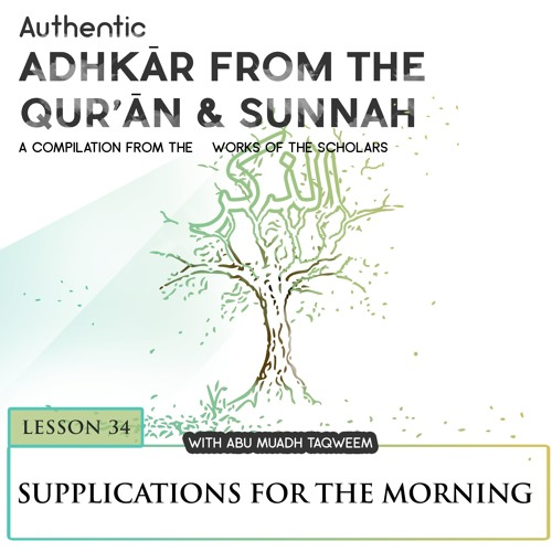 Lesson 34 Supplications For The Morning