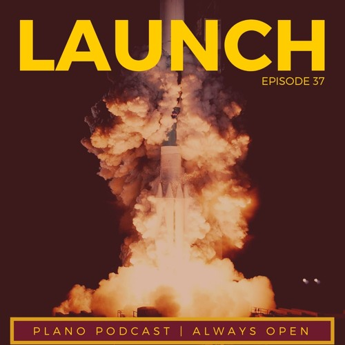 Episode 37   Launch